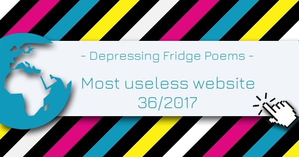 Depressing Fridge Poems - Most Useless Website of the week 36/2017