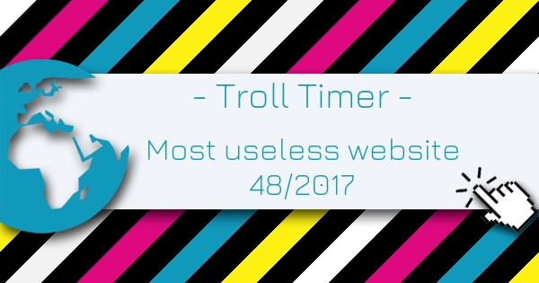 Troll Timer - Most useless website of the week 48/2017