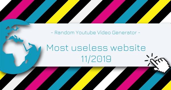 Random Youtube Video Generator - Most Useless Website of the week 11 in 2019